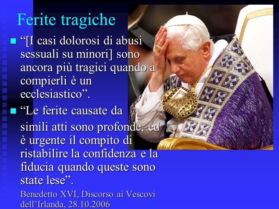 Ferite tragiche [I casi dolorosi di abusi sessuali su minori] sono ancora più tragici quando a compierli è un ecclesiastico .